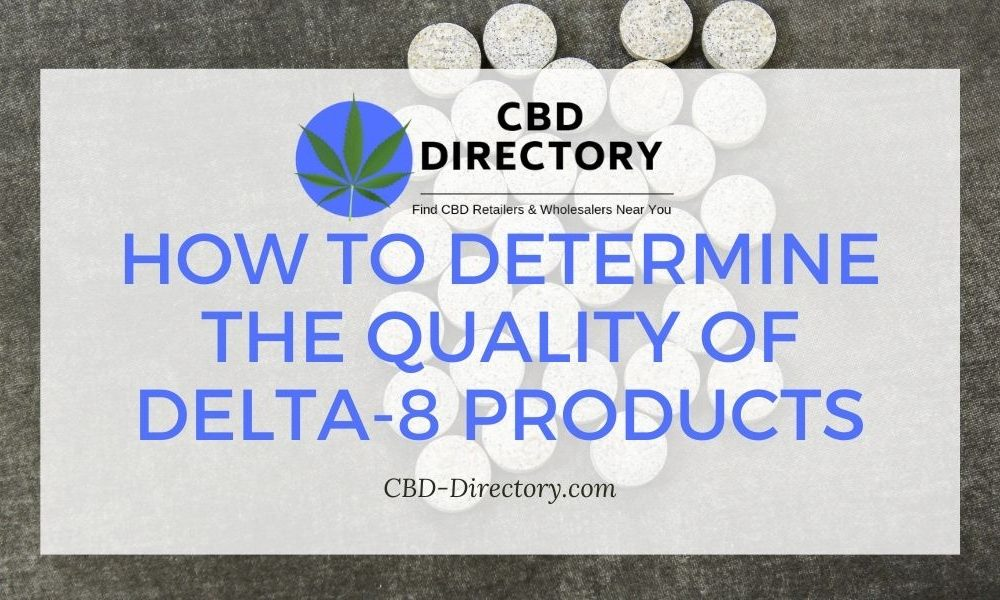 How To Determine The Quality Of Delta-8 Products