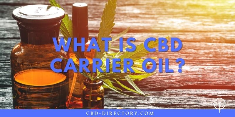 what is cbd carrier oil?